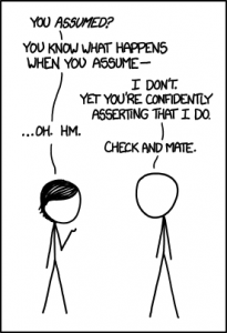 Alt text: You know what happens when you assert--you make an ass out of the emergency response team. Source: XKCD